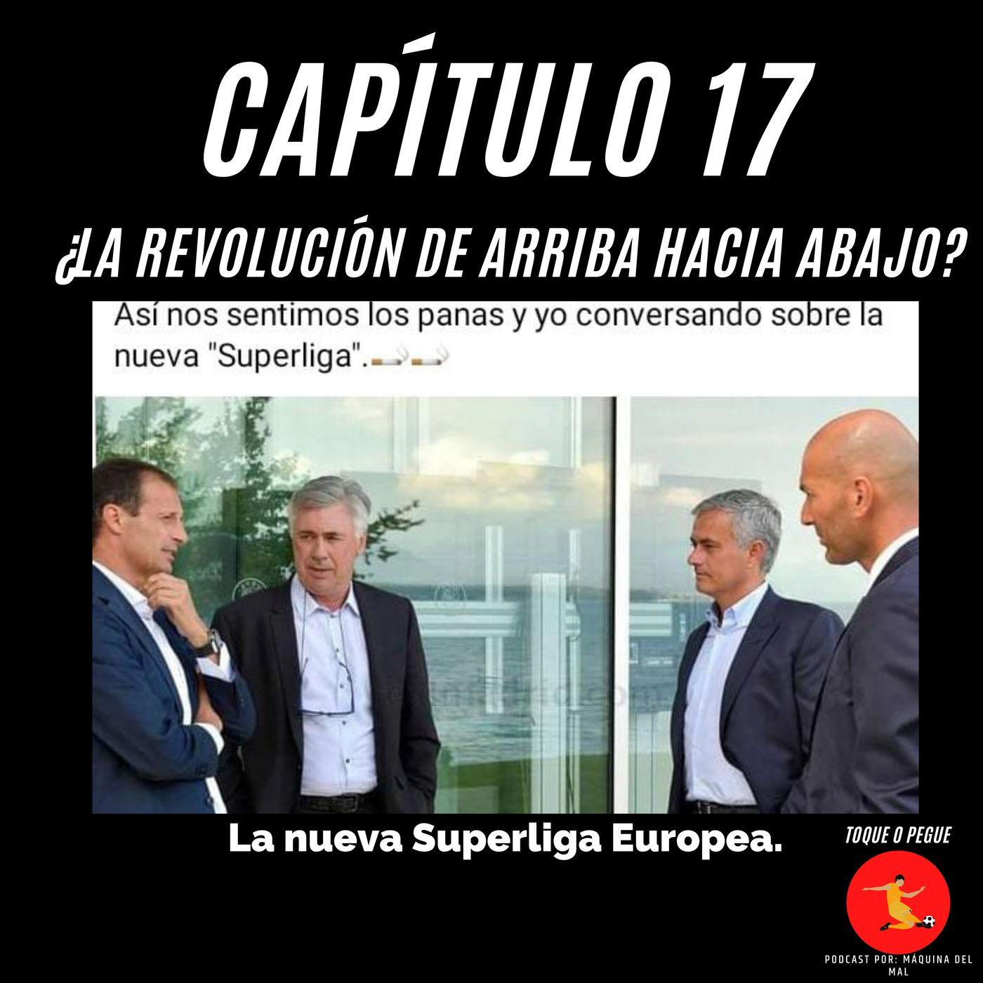 Capítulo 17: Superliga Europea ¿La revolución de arriba hacia abajo?