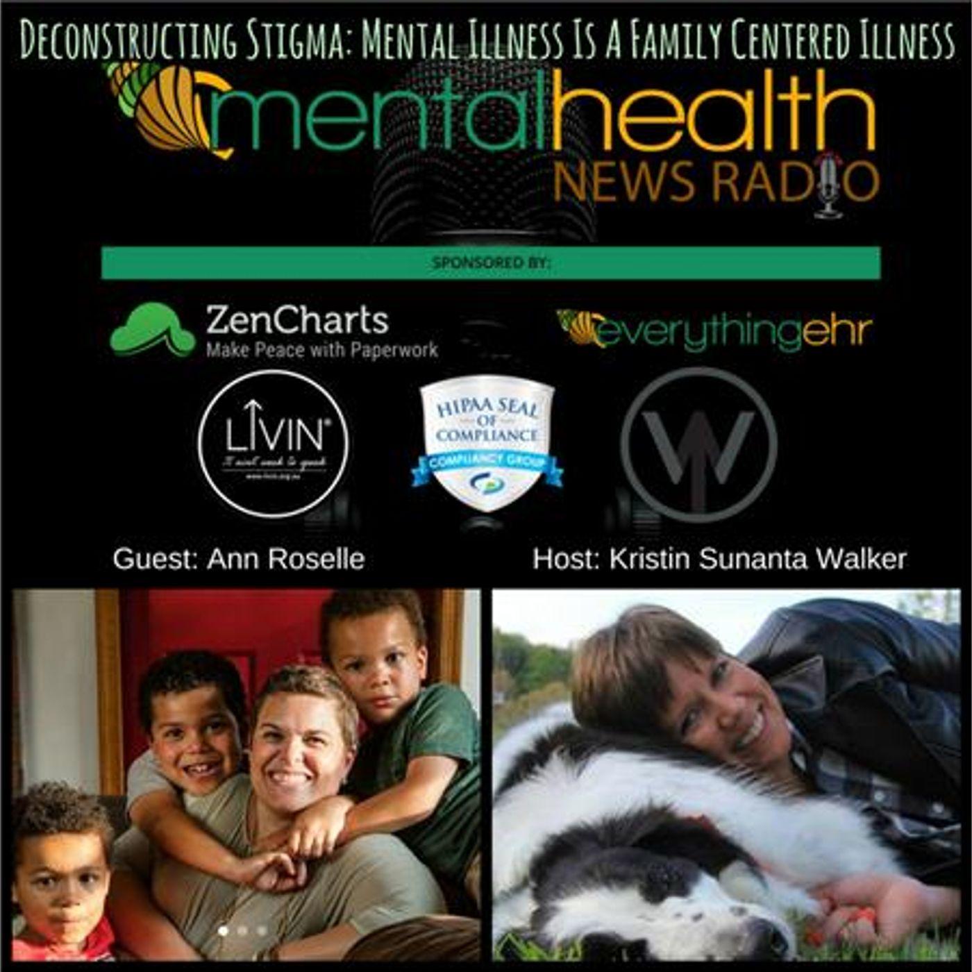 Mental Health News Radio - Deconstructing Stigma: Mental Illness is a Family Centered Illness