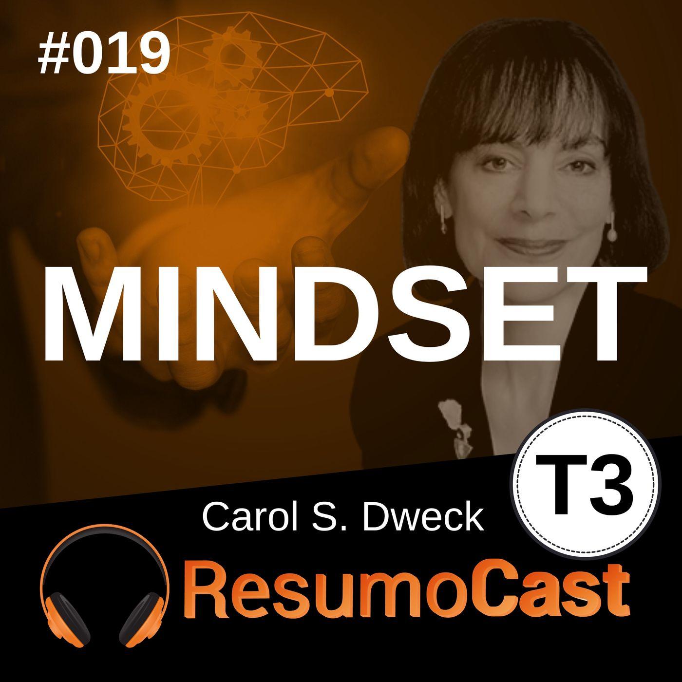 T3#019 Mindset | Carol Dweck