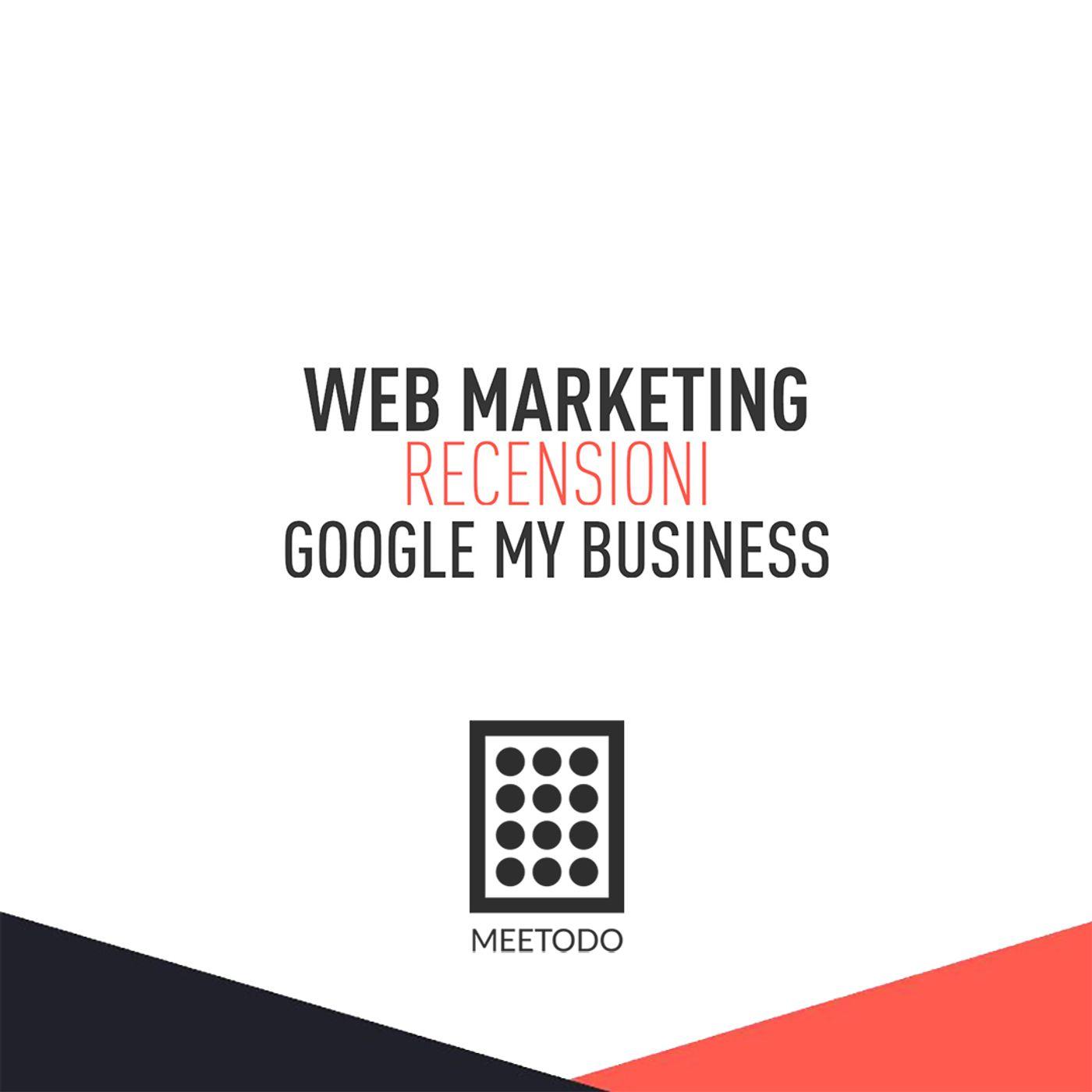 Non sottovalutare le Recensioni di Google My Business