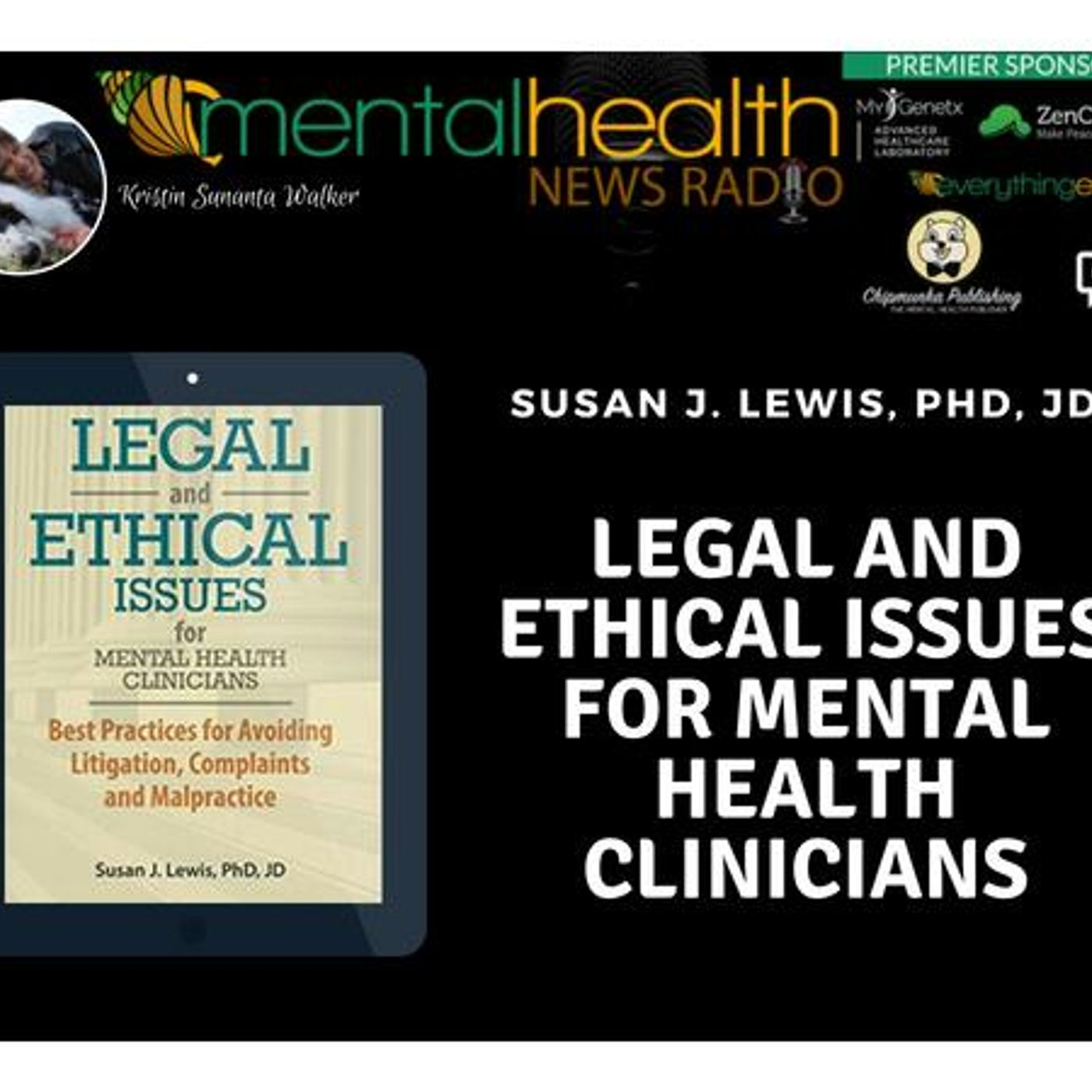 Mental Health News Radio - Legal and Ethical Issues for Mental Health Clinicians: Susan Lewis, PhD, JD