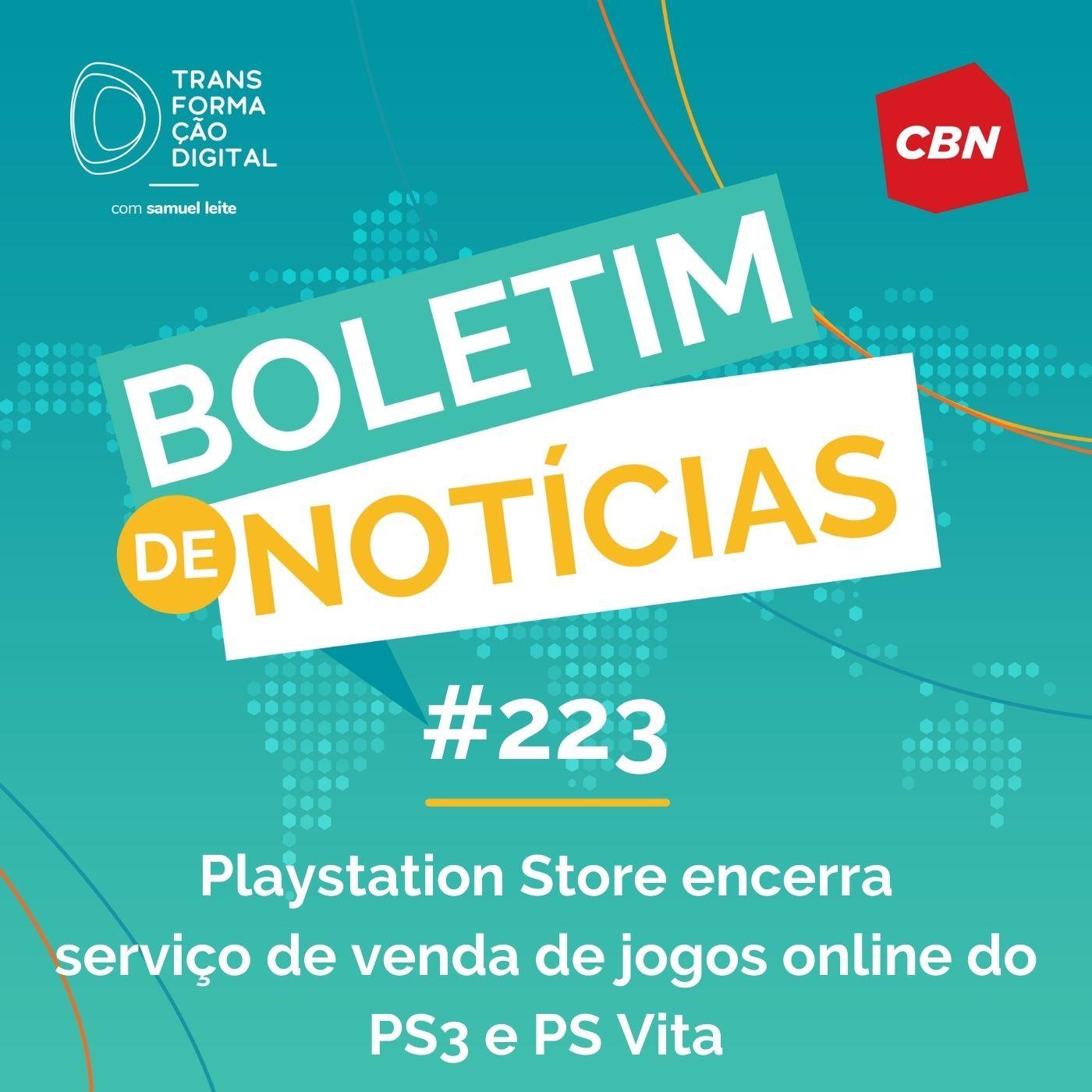 Transformação Digital CBN - Boletim de Notícias #223 - PSN encerra serviço de venda de jogos digitais e DLC no PS3 e PS Vita