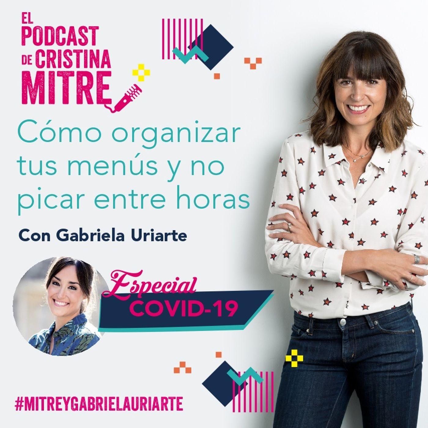 Cómo organizar tus comidas y no picar entre horas con Gabriela Uriarte. Especial COVID-19