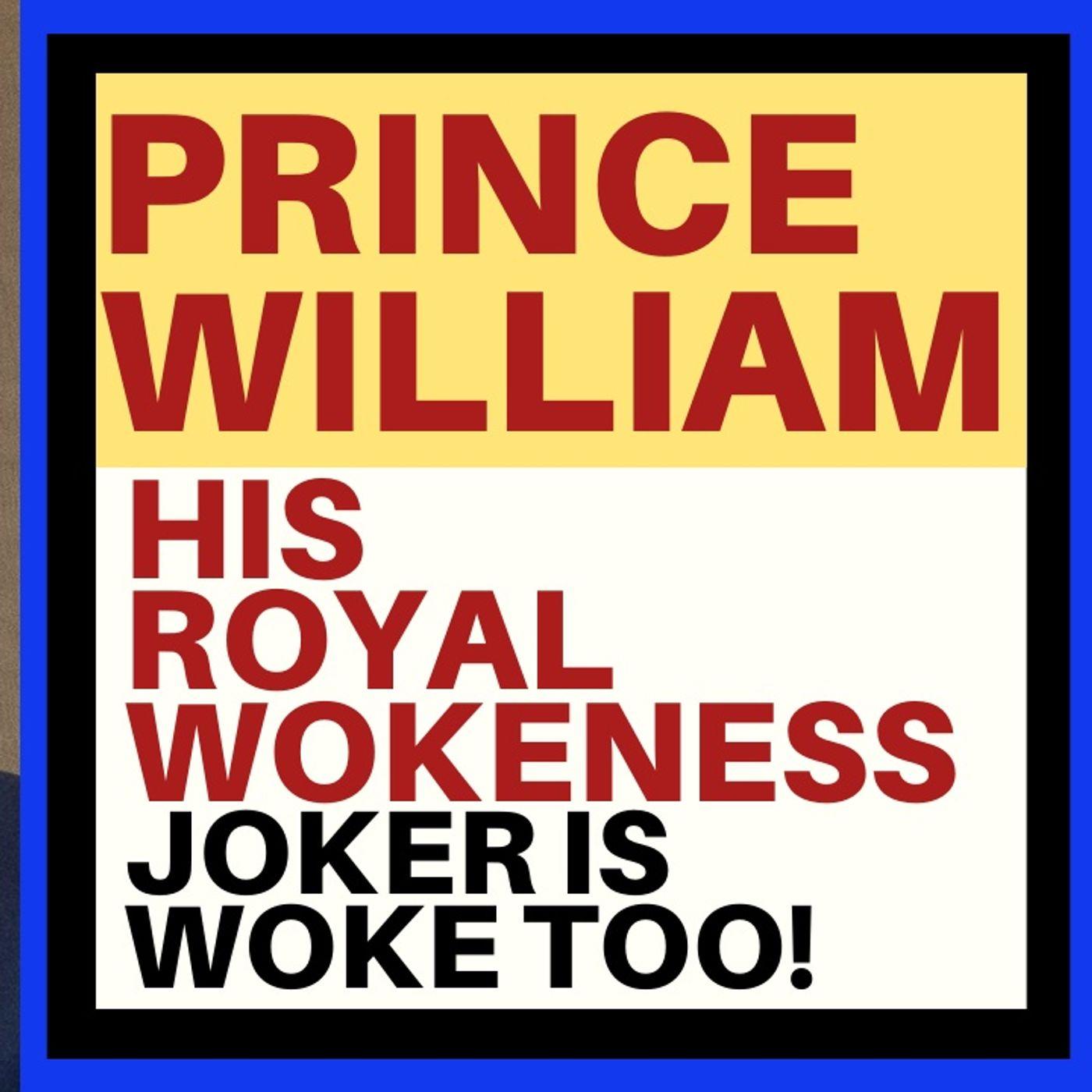 WOKE INDEED!  PRINCE WILLIAM AND JOAQUIN PHOENIX GROVEL AT BAFTA AWARDS
