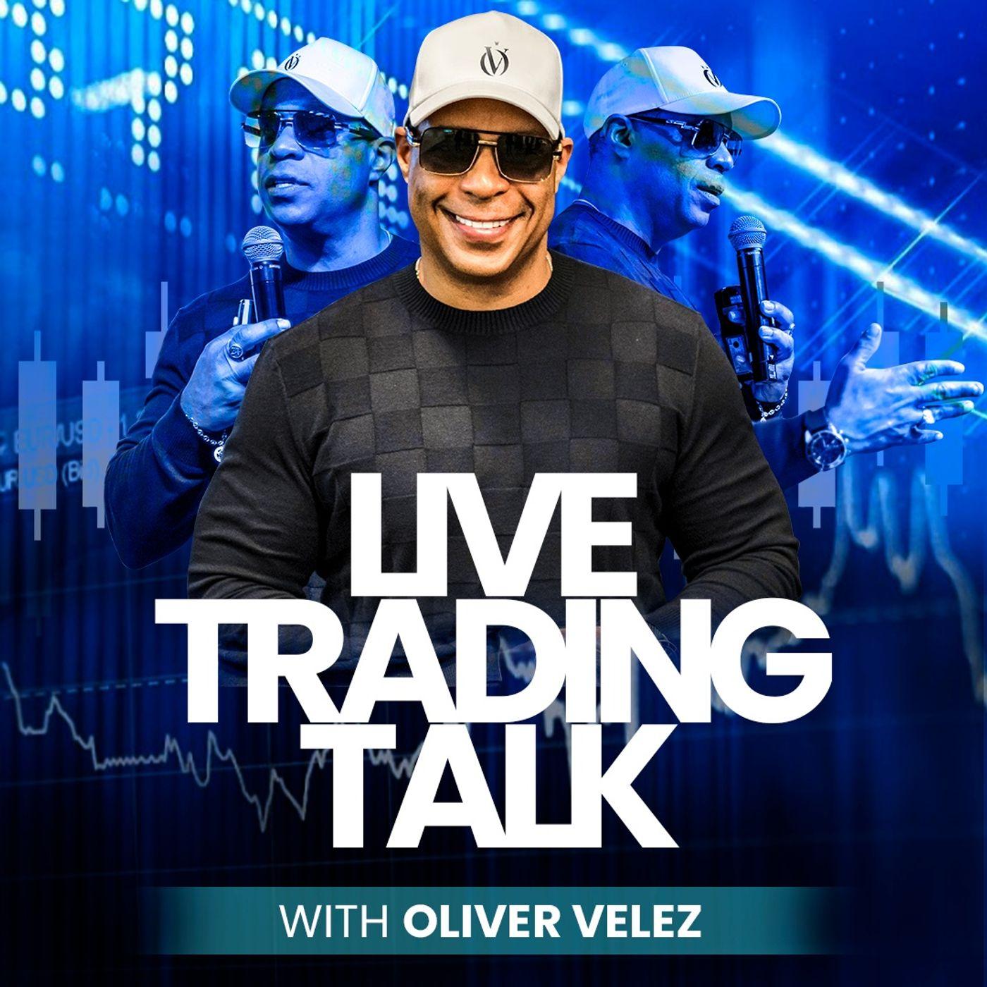 Live Trading Talk With Oliver Velez (English)