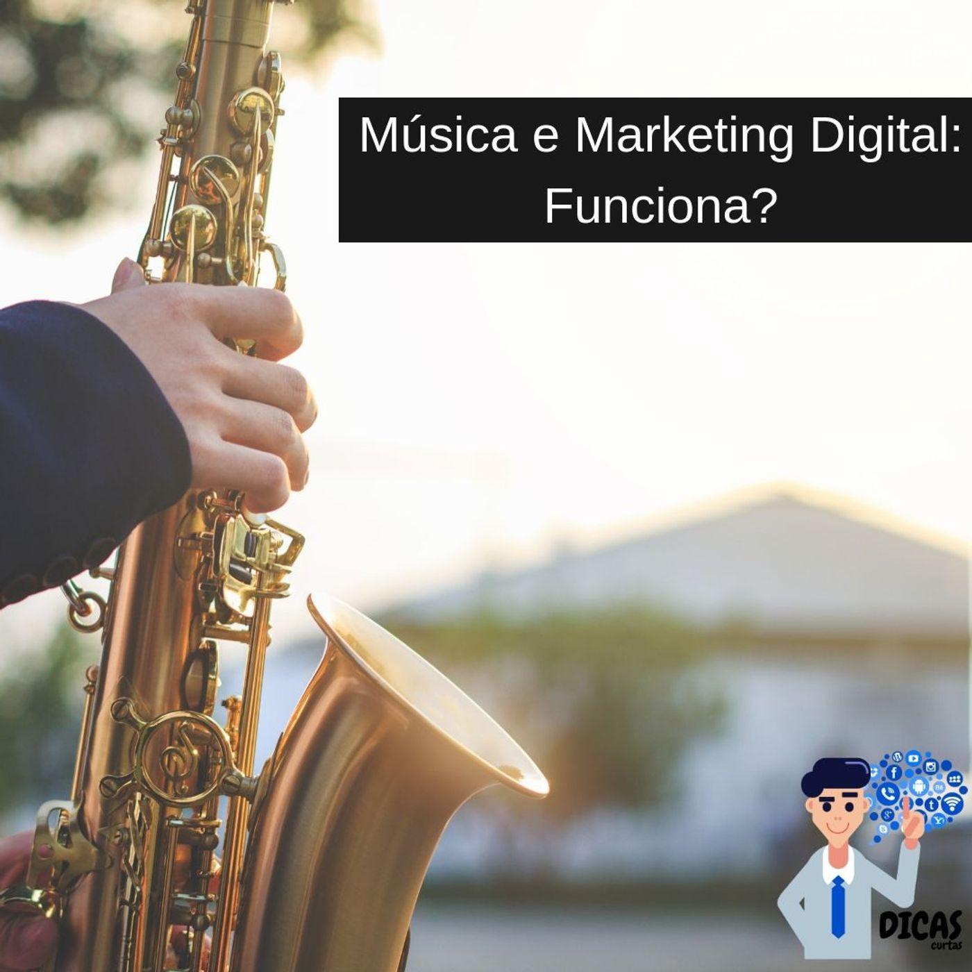 081 Música e Marketing Digital: Funciona?