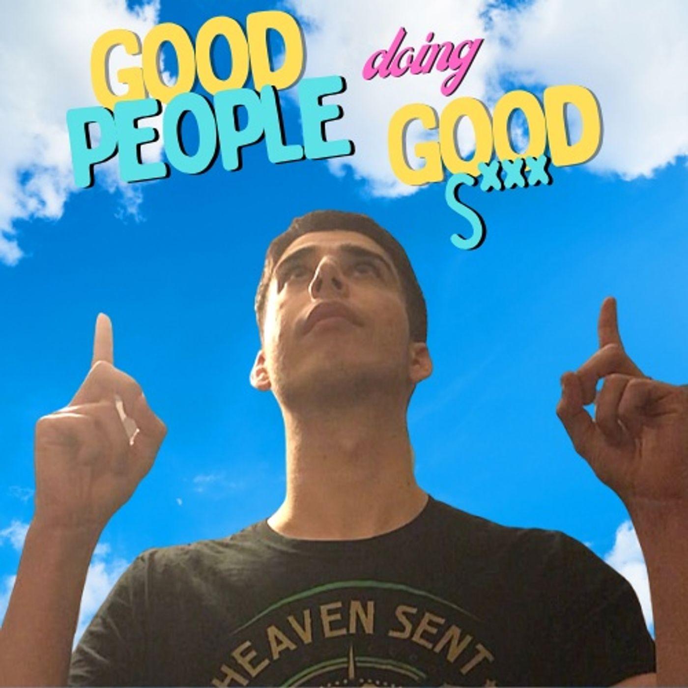 Good People Doing Good S*** - Josh Robinson