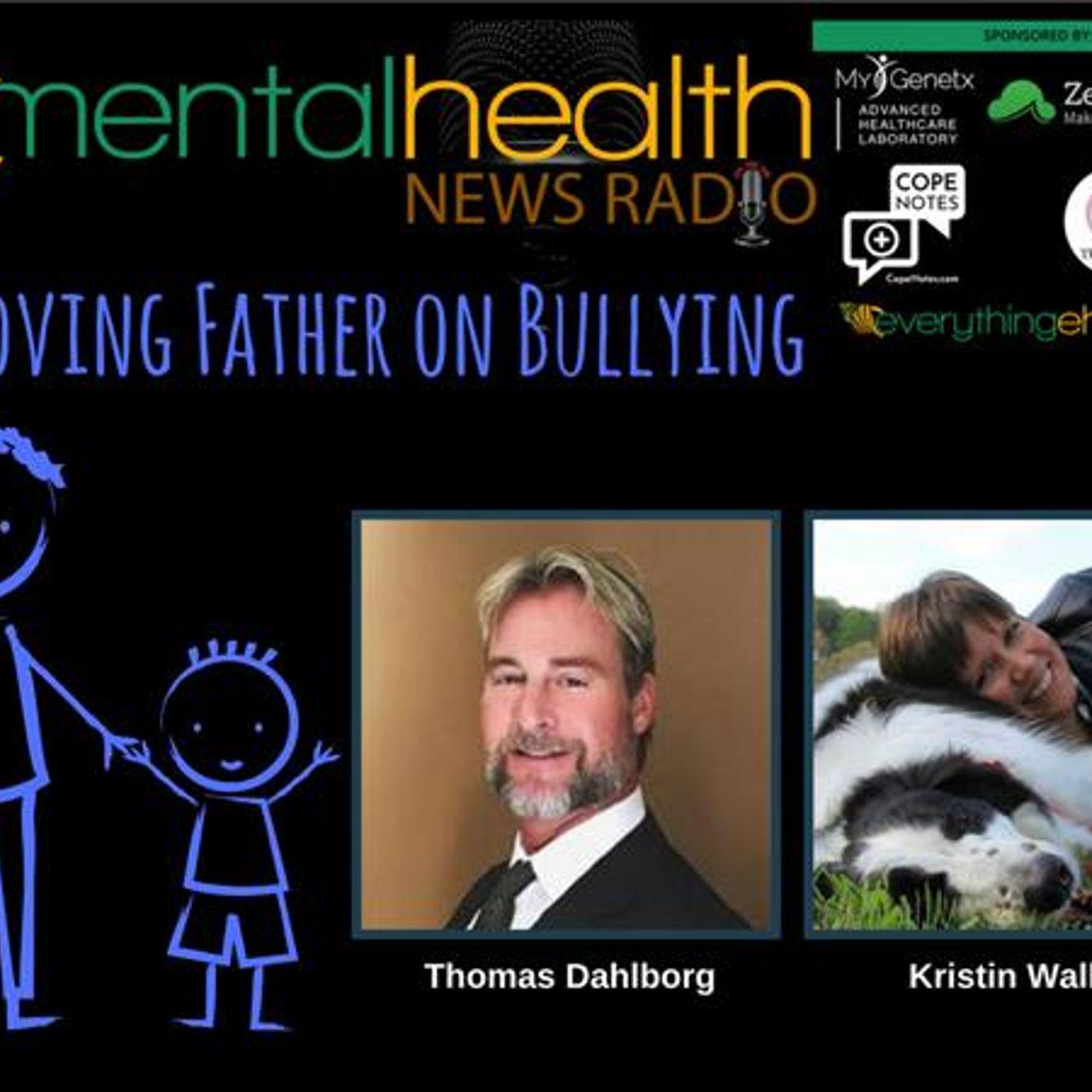 Mental Health News Radio - A Loving Father: Thomas Dahlborg on Bullying