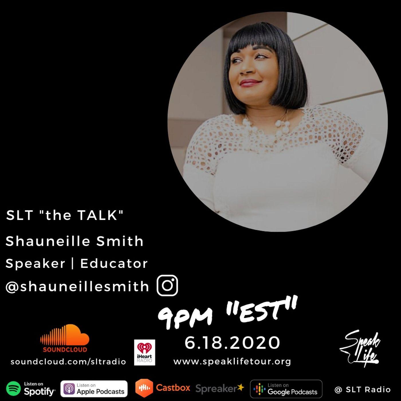 "6.18 SLT ""the TALK"" featuring Shauneille Smith"