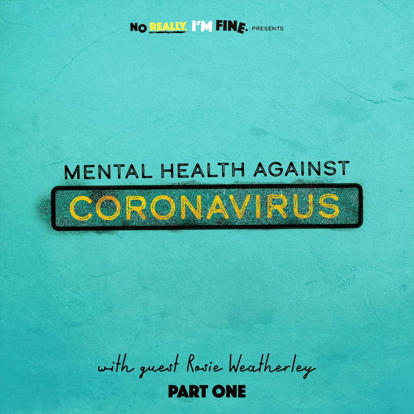 No Really, I'm Fine - Mind talk Corona virus and how to stay positive