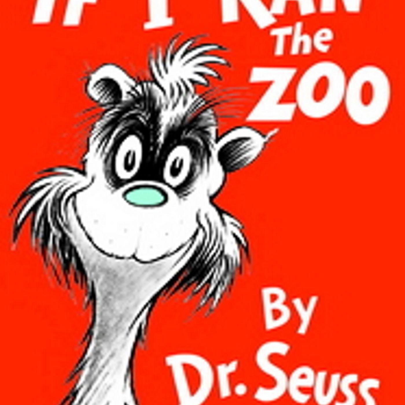 If I Ran the Zoo Dr. Seuss