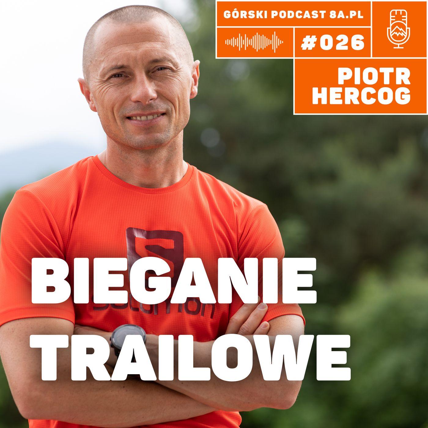 #026 8a.pl - Piotr Hercog. Bieganie po górach