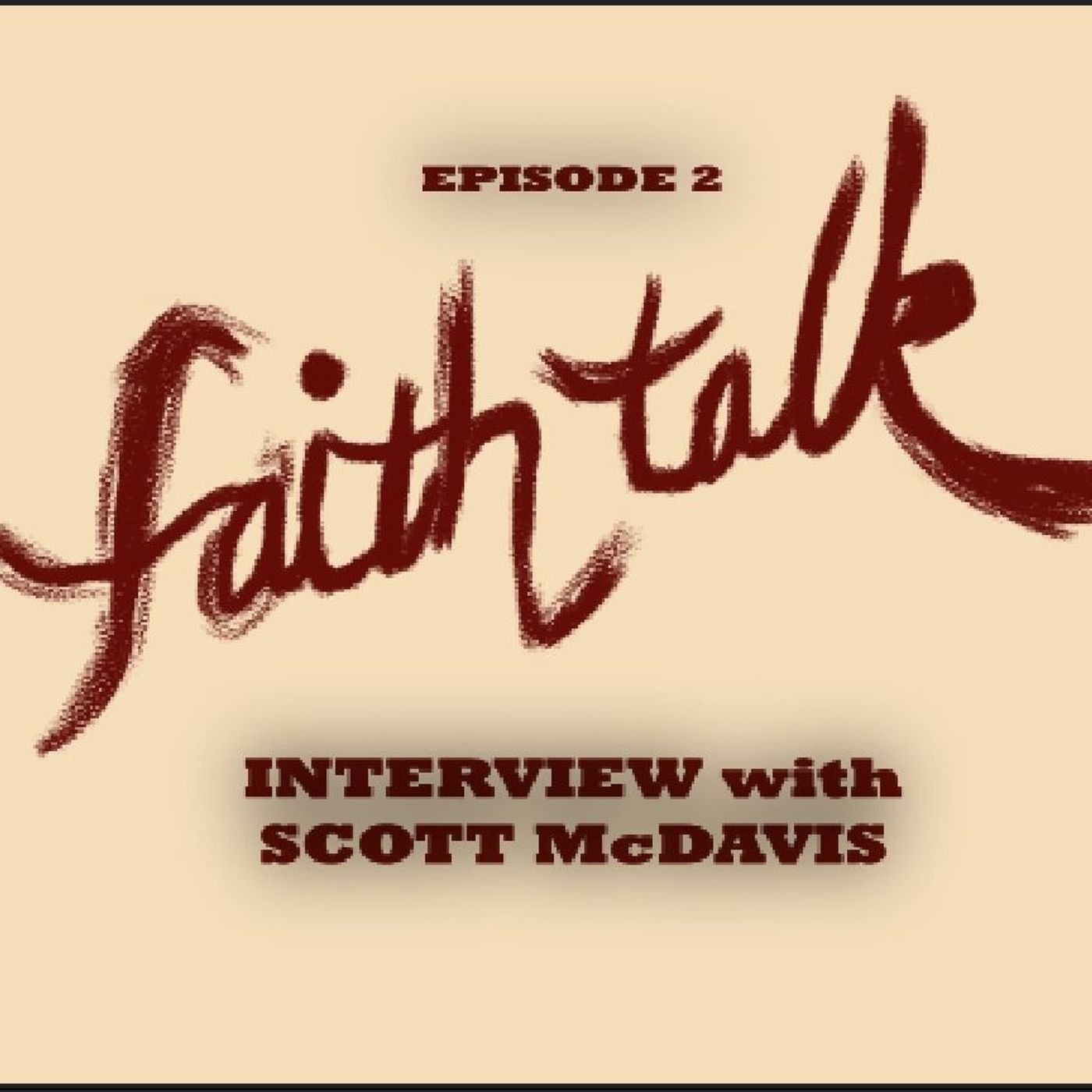 Episode 2 - Interview with Scott McDavis