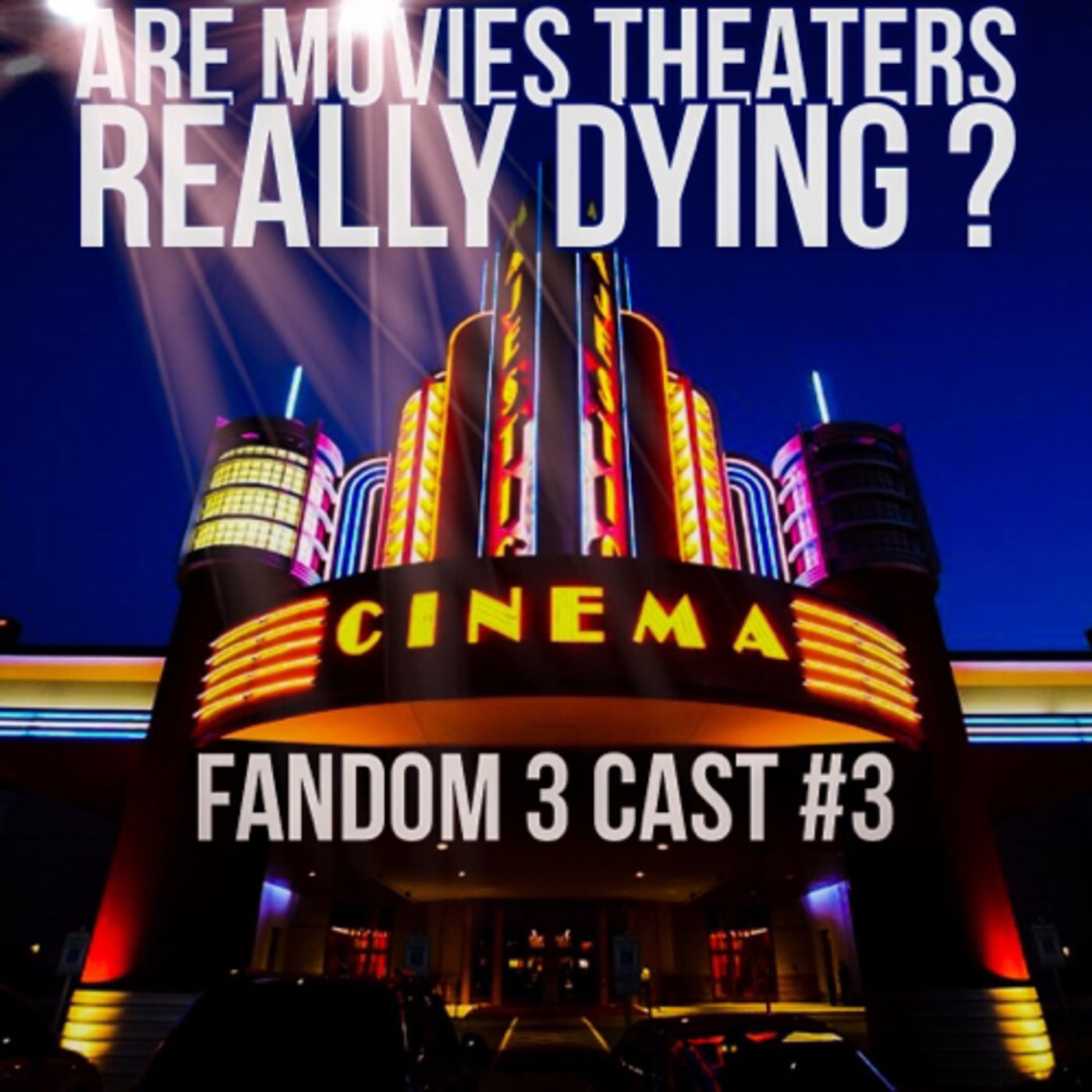ARE MOVIE THEATERS REALLY DYING ? (EPISODE 3)