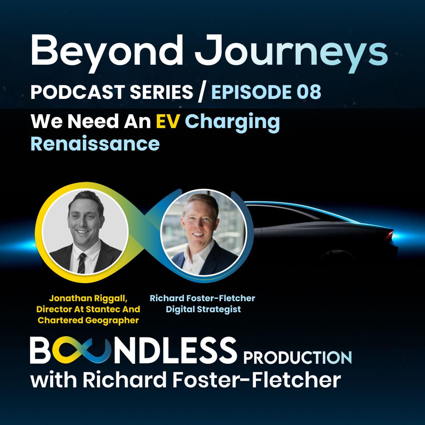 EP8 Beyond Journeys: Jonathan Riggall, Director at Stantec: We need an EV Charging Renaissance