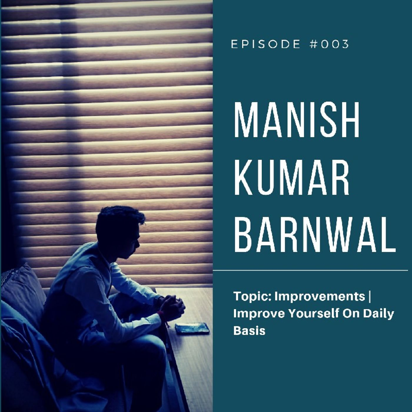 Episode 3 - Improvements   Improve Yourself On Daily Basis