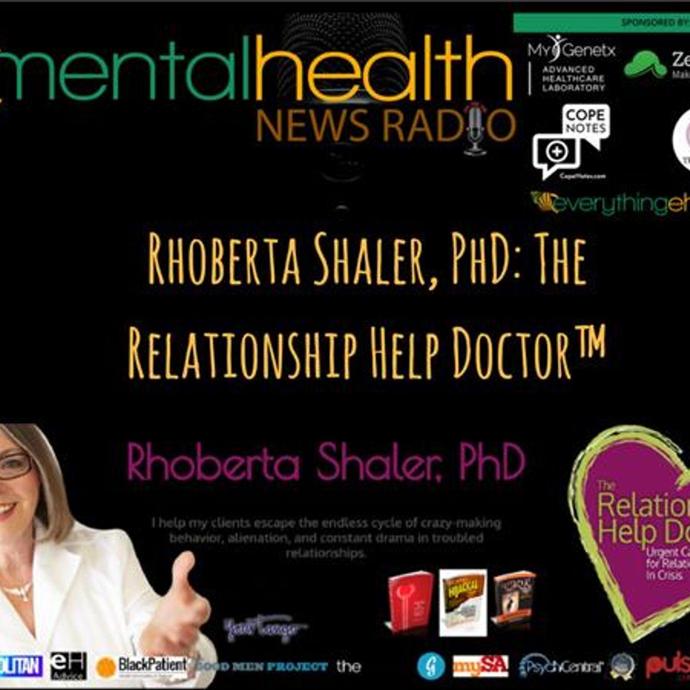 Mental Health News Radio - Rhoberta Shaler, PhD: The Relationship Help Doctor