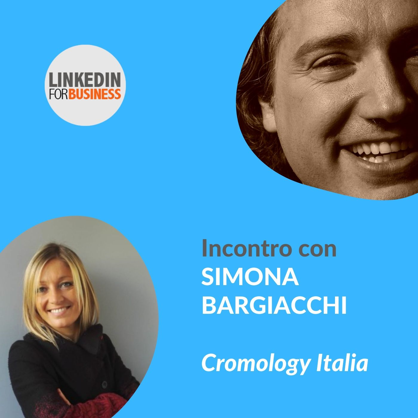130 - LinkedInForBusiness incontra Simona Bargiacchi di Cromology Italia