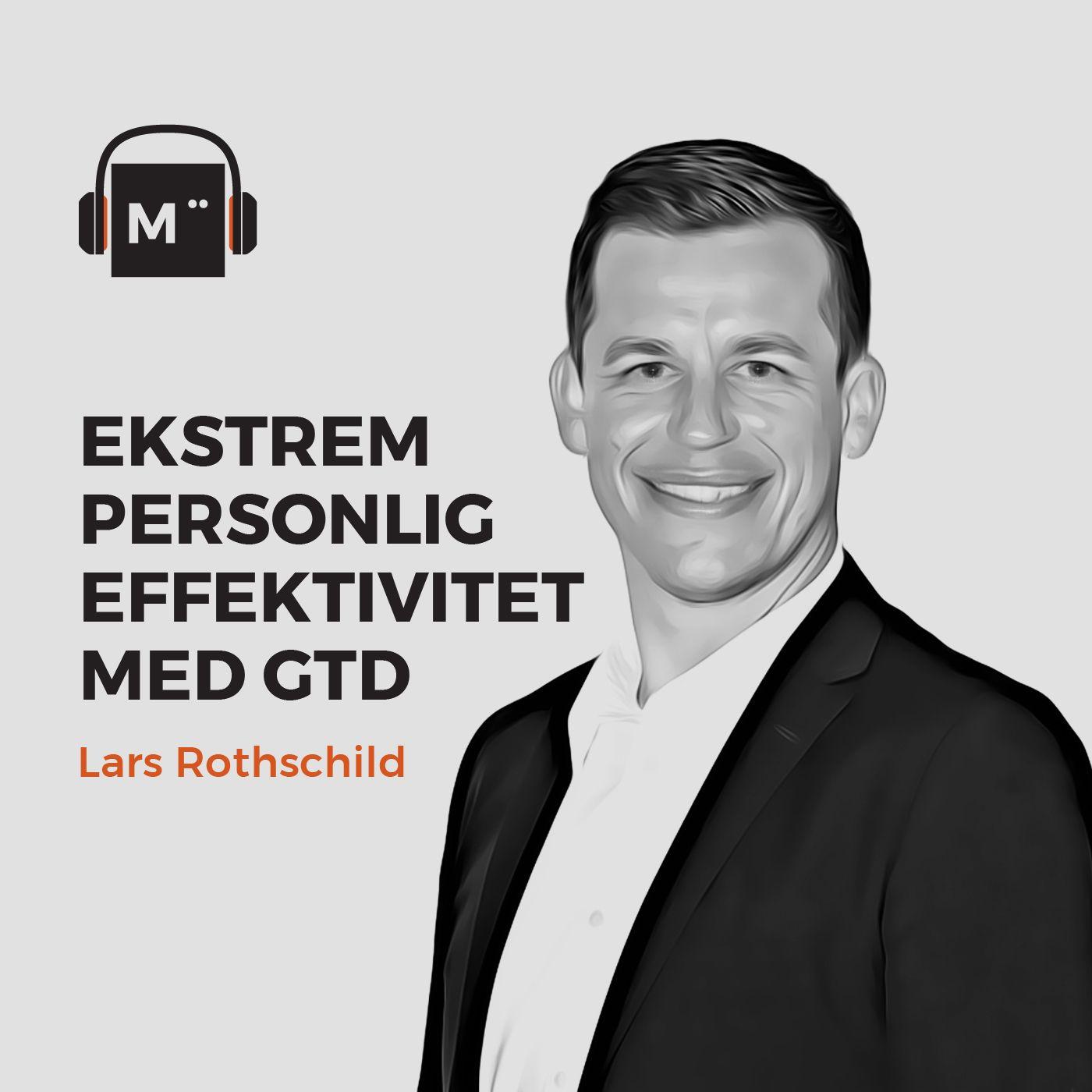 52. Ekstrem personlig effektivitet med GTD – med Lars Rothschild