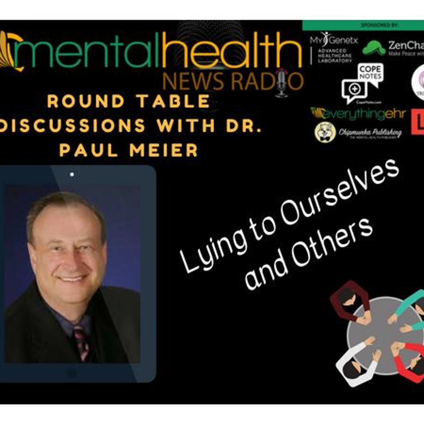 Mental Health News Radio - Round Table Discussions with Dr. Paul Meier: Lying to Ourselves & Others