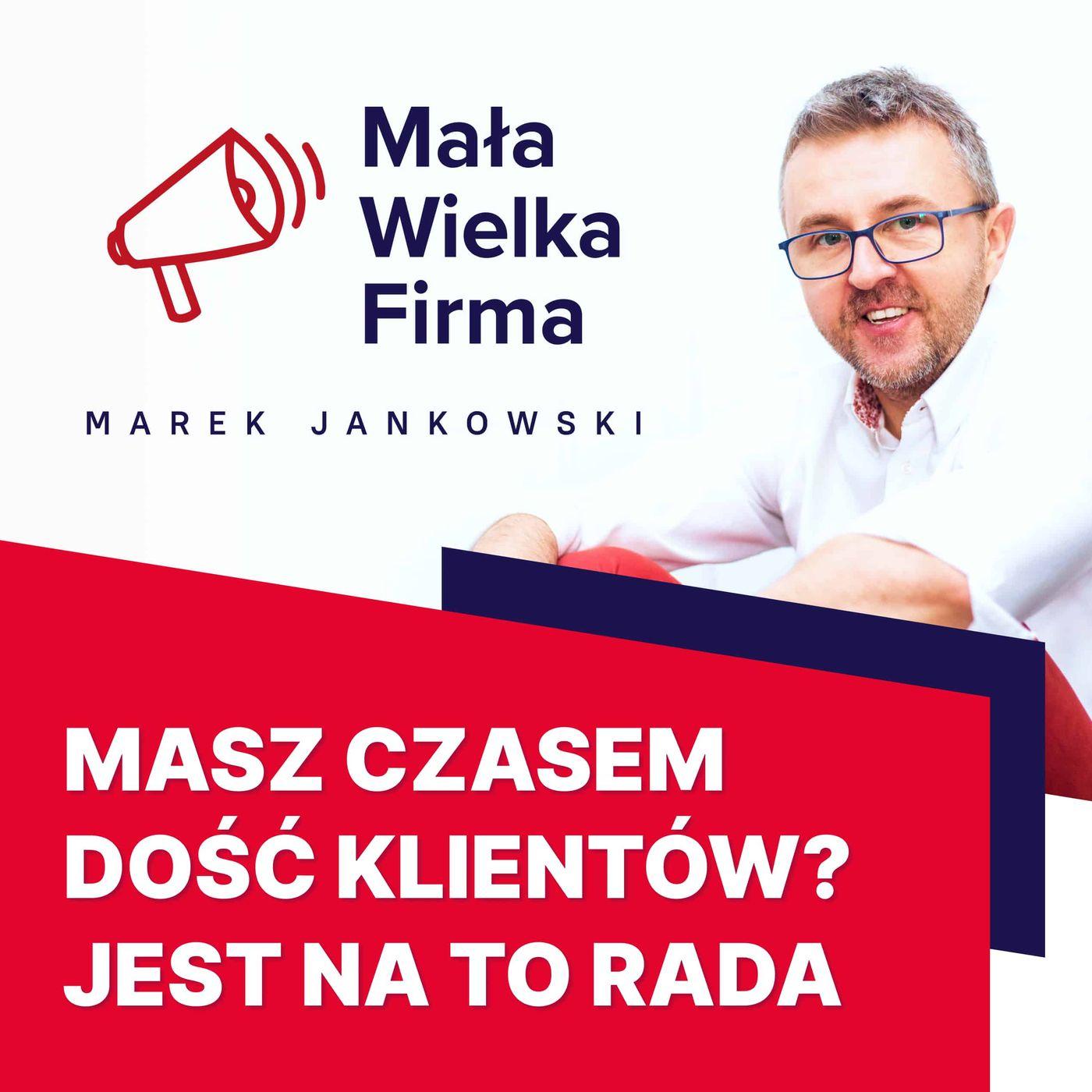 368: Masz czasem dość swoich klientów? Posłuchaj! | Krzysztof Krzemiński