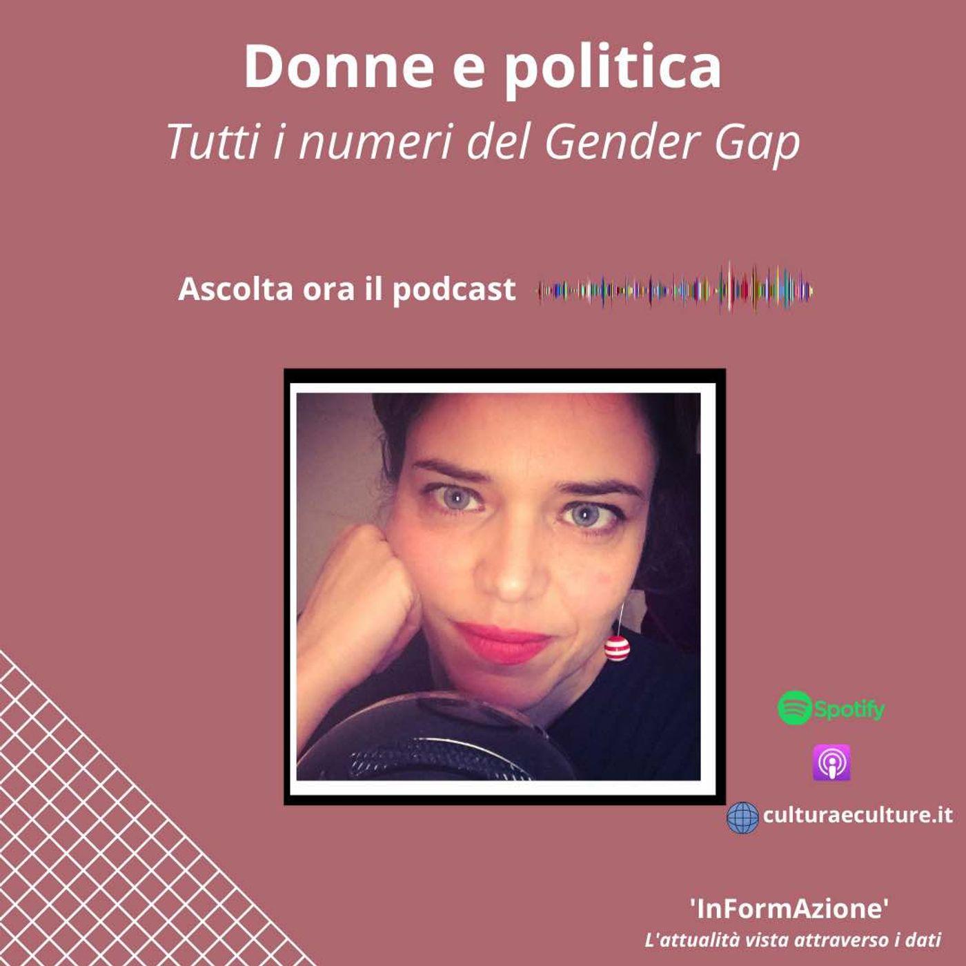 Ep. 17 Donne in politica: tutti i numeri del gender gap