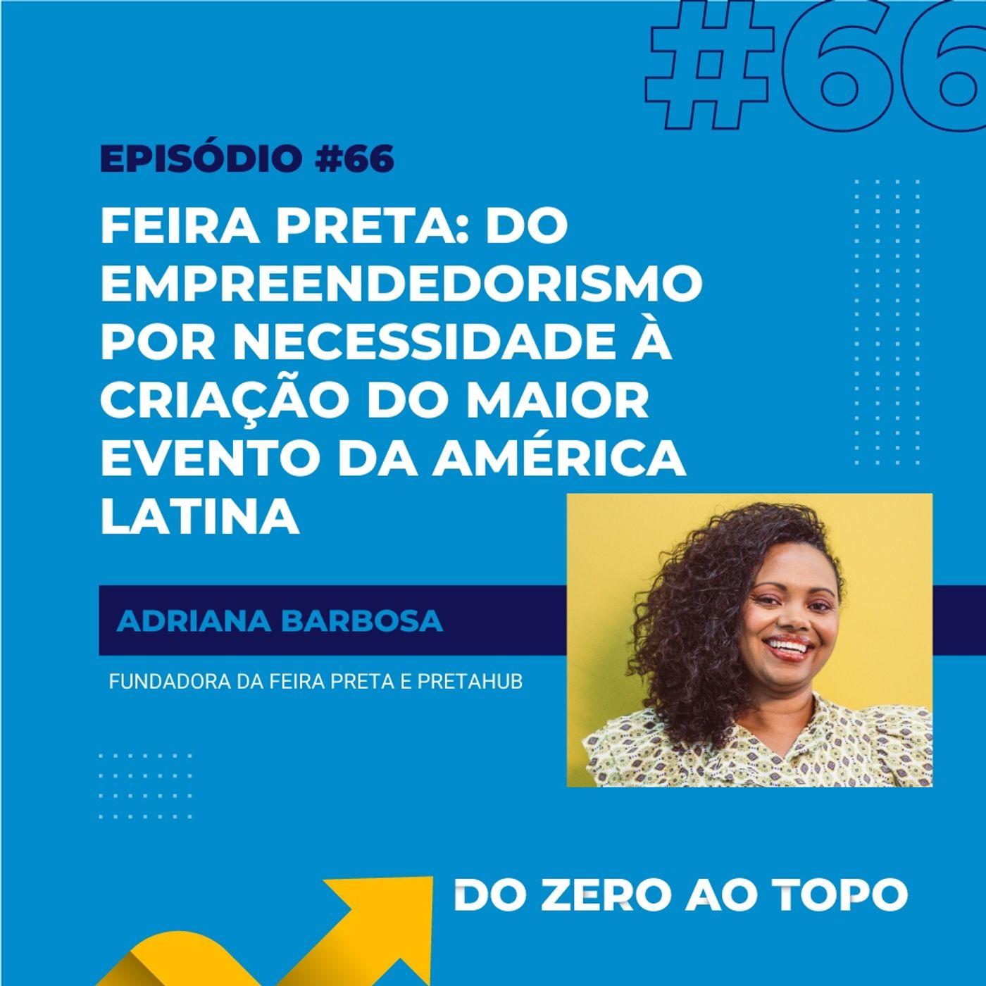 #66 - Feira Preta: do empreendedorismo por necessidade à criação do maior evento da América Latina