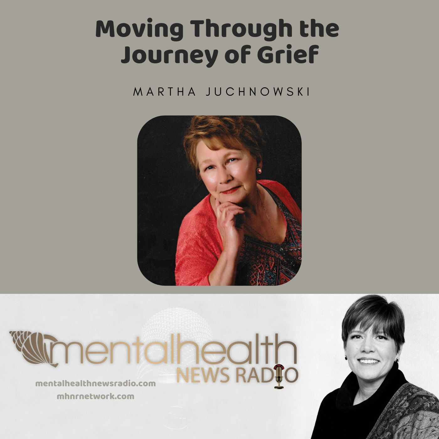 Mental Health News Radio - Martha Juchnowski: Moving Through the Journey of Grief