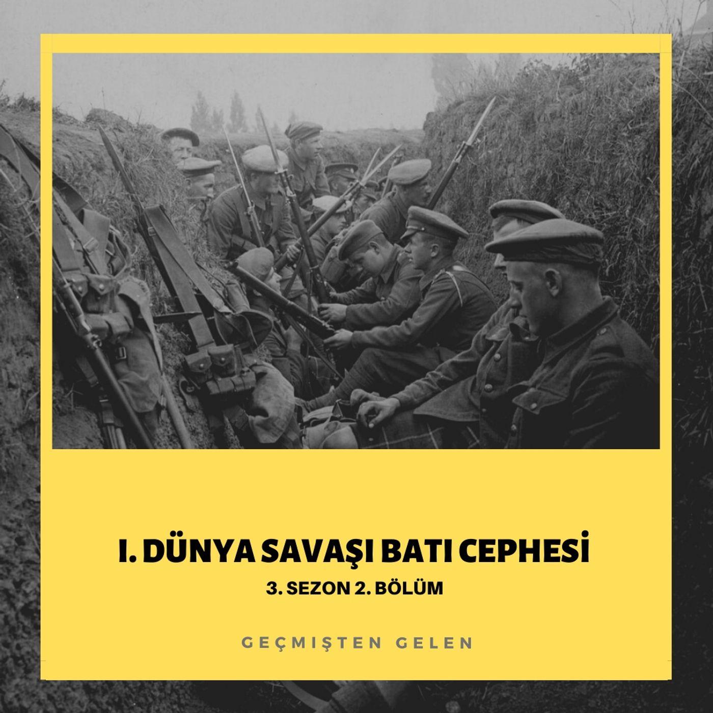 DÜNYA SAVAŞIYOR.02 - I.Dünya Savaşı Batı Cephesi