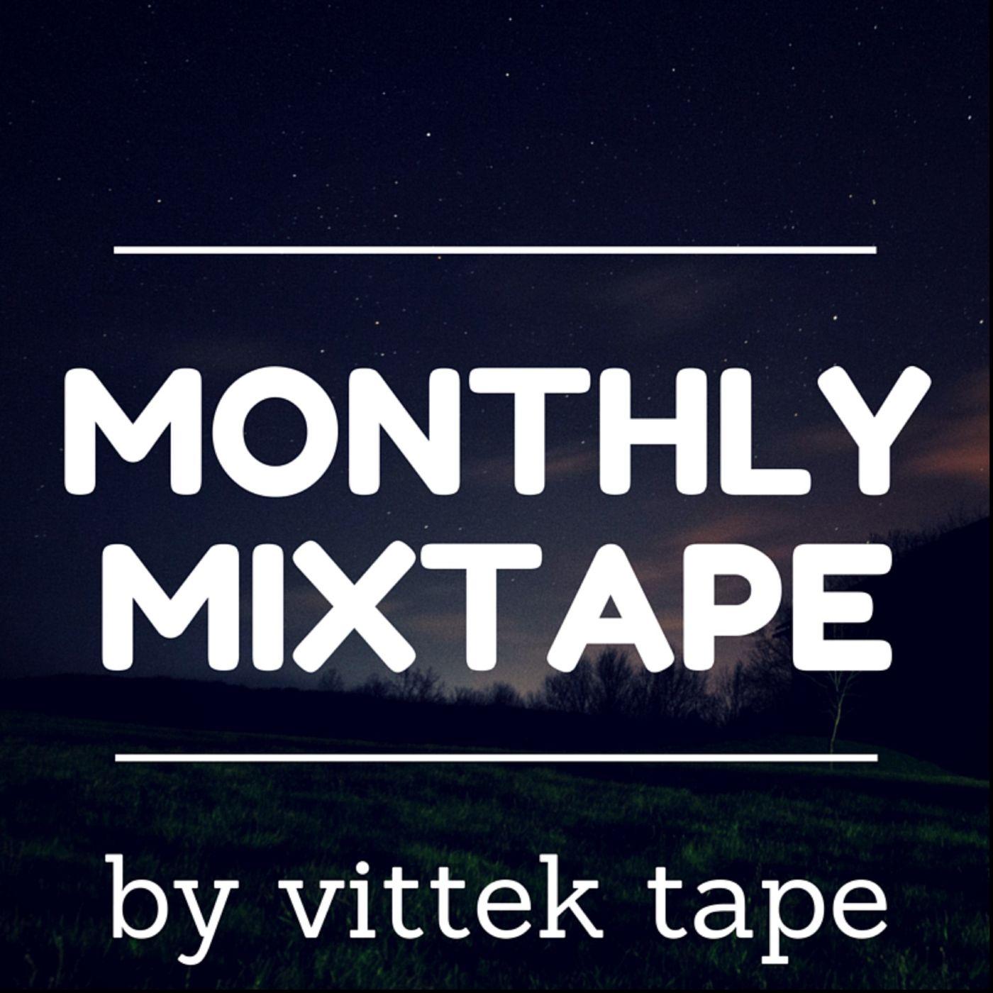 Monthly Mixtape by Vittek Tape