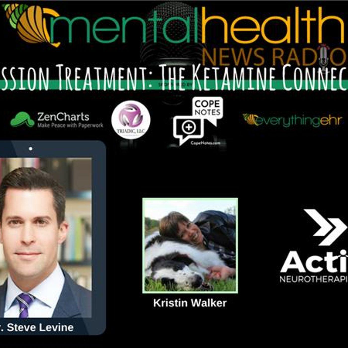 Mental Health News Radio - Depression Treatment: The Ketamine Connection with Dr. Steven Levine