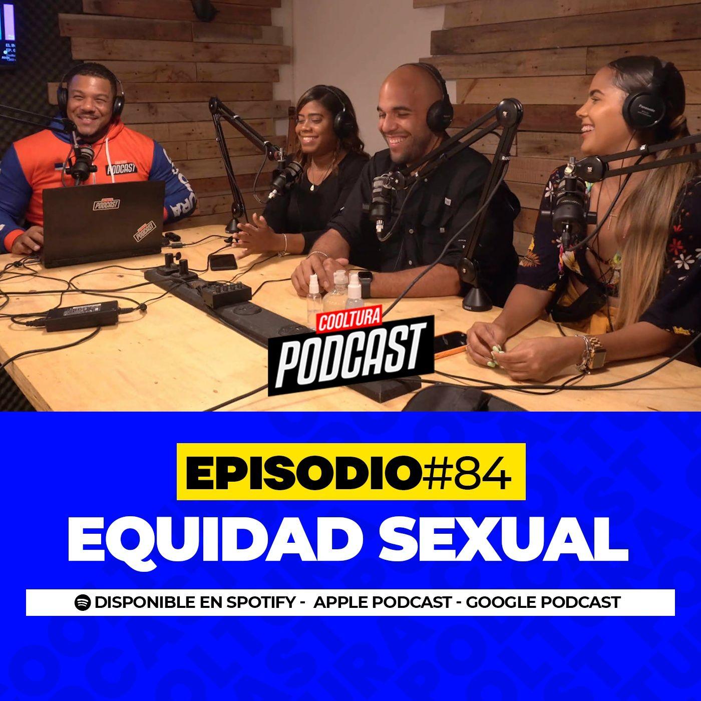 EP. 84 – Equidad Sexual
