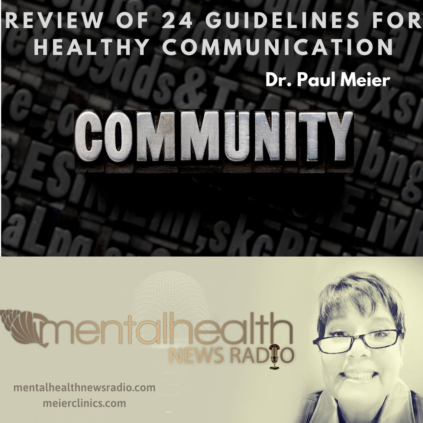 Mental Health News Radio - Review of 24 Guidelines for Healthy Communication with Dr. Paul Meier