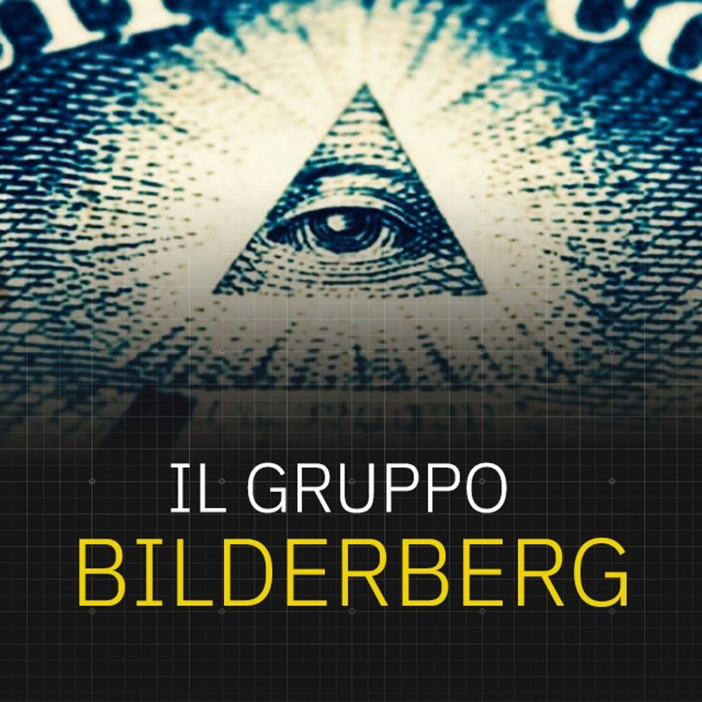 Storia (razionale) del Gruppo Bilderberg