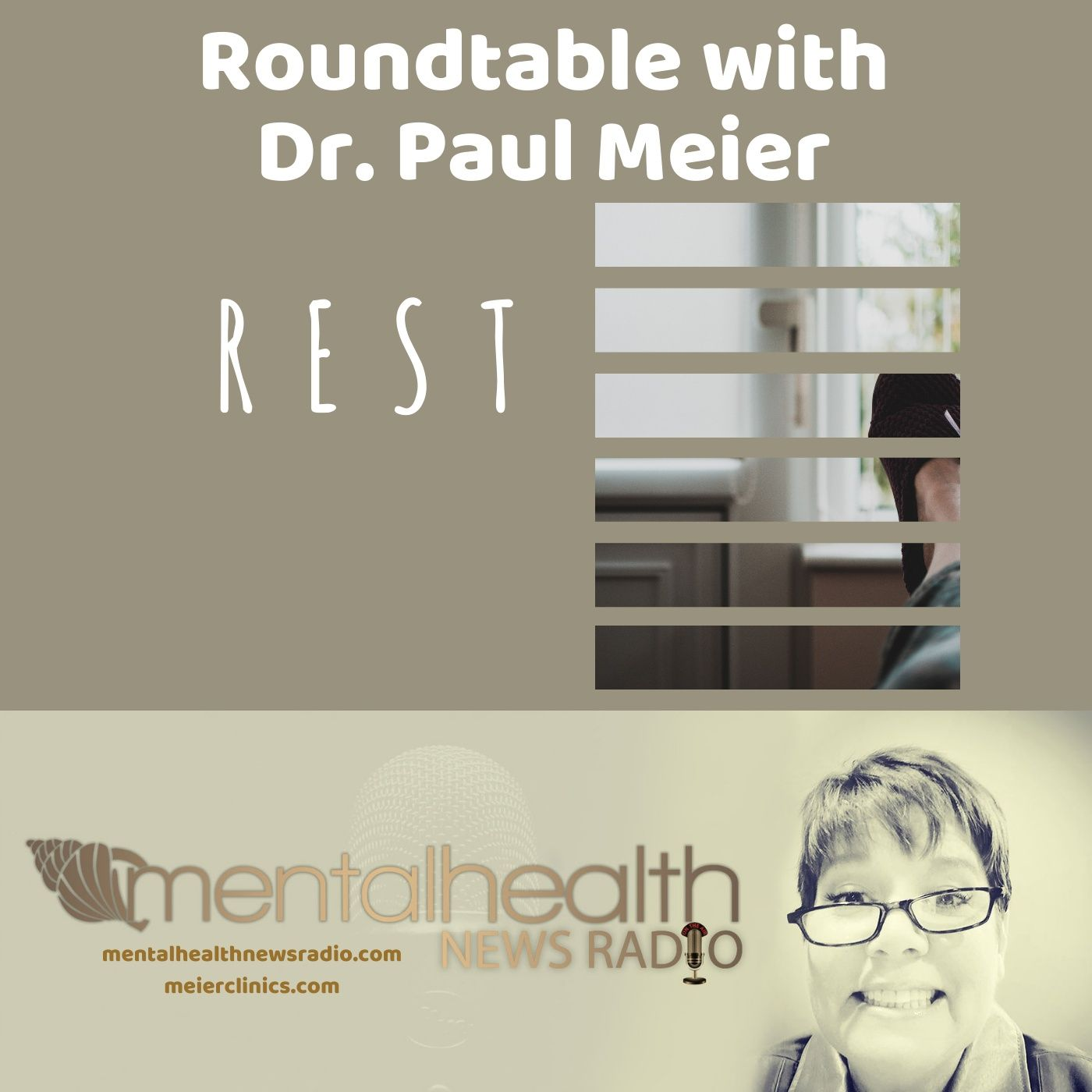 Mental Health News Radio - Roundtable with Dr. Paul Meier: REST