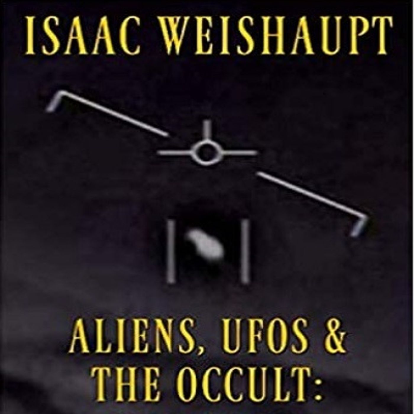 UFOs & the Occult with Isaac Weishaupt