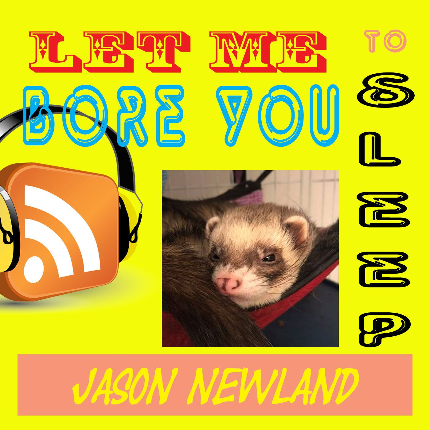#204 Let me bore you to sleep - Jason Newland (24th August 2019)