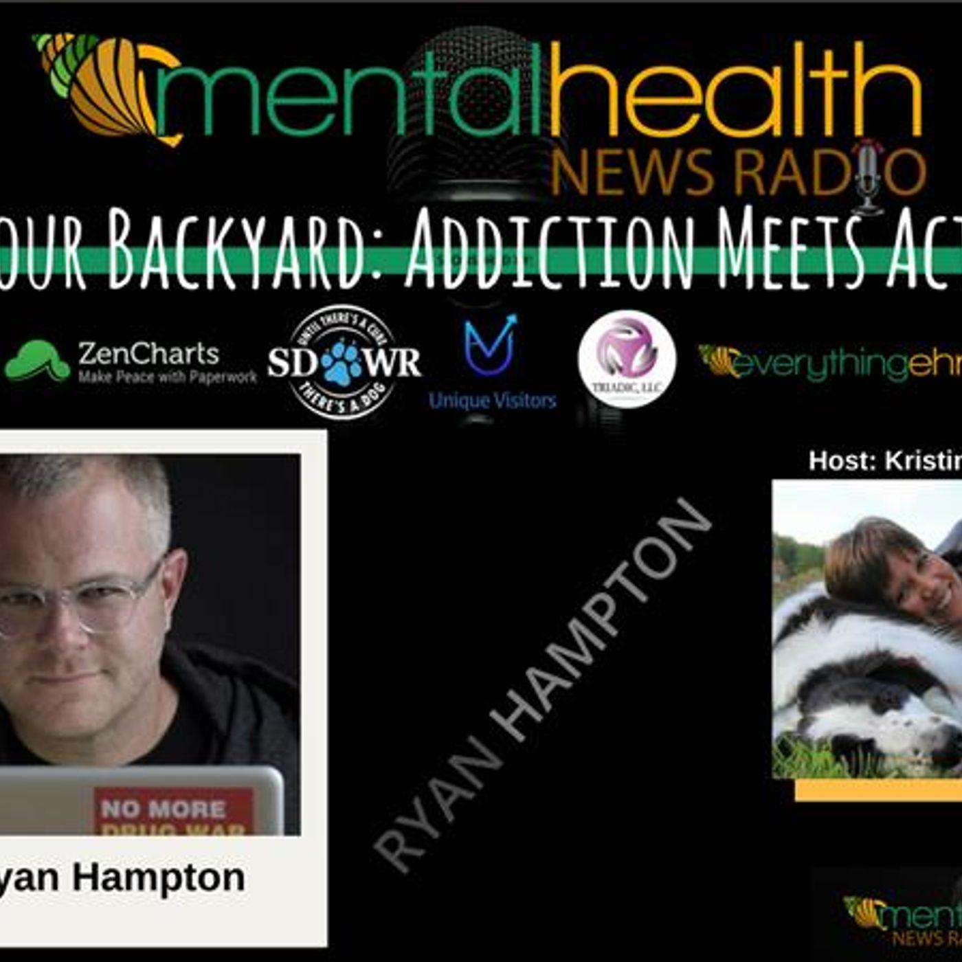 Mental Health News Radio - In Your Backyard: Addiction Meets Action with Ryan Hampton