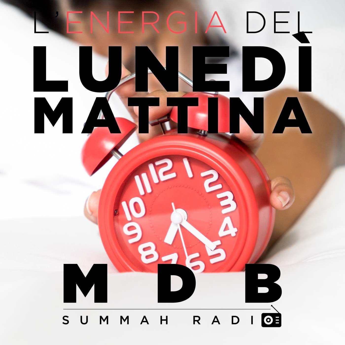 "MDB Summah Radio | Ep. 45 ""L'energia del lunedì mattina"" [trailer]"
