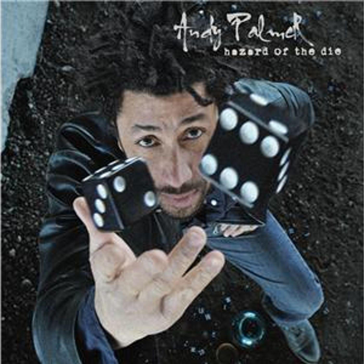 "Andy Palmer-New CD ""Hazard of the Die"""