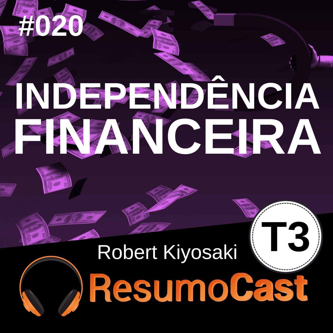 T3#020 Independência financeira - Cashflow   Robert Kiyosaki