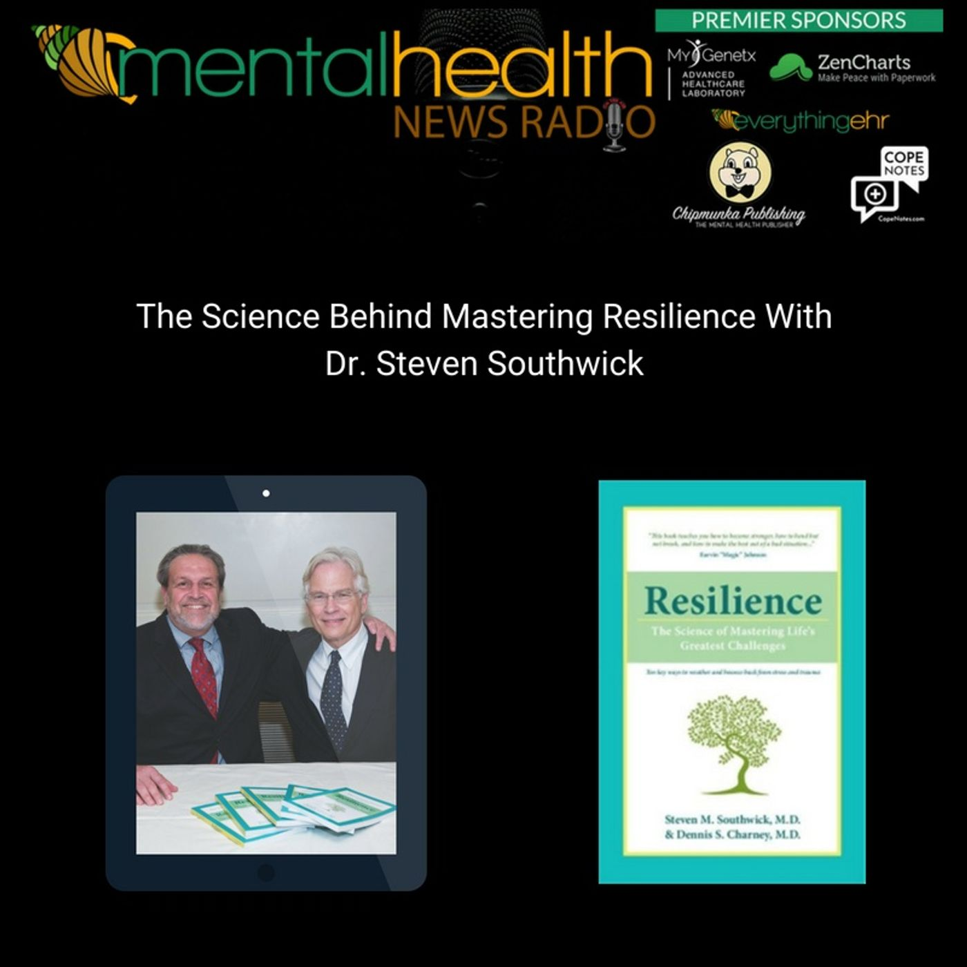 Mental Health News Radio - The Science Behind Mastering Resilience With Dr. Steven Southwick