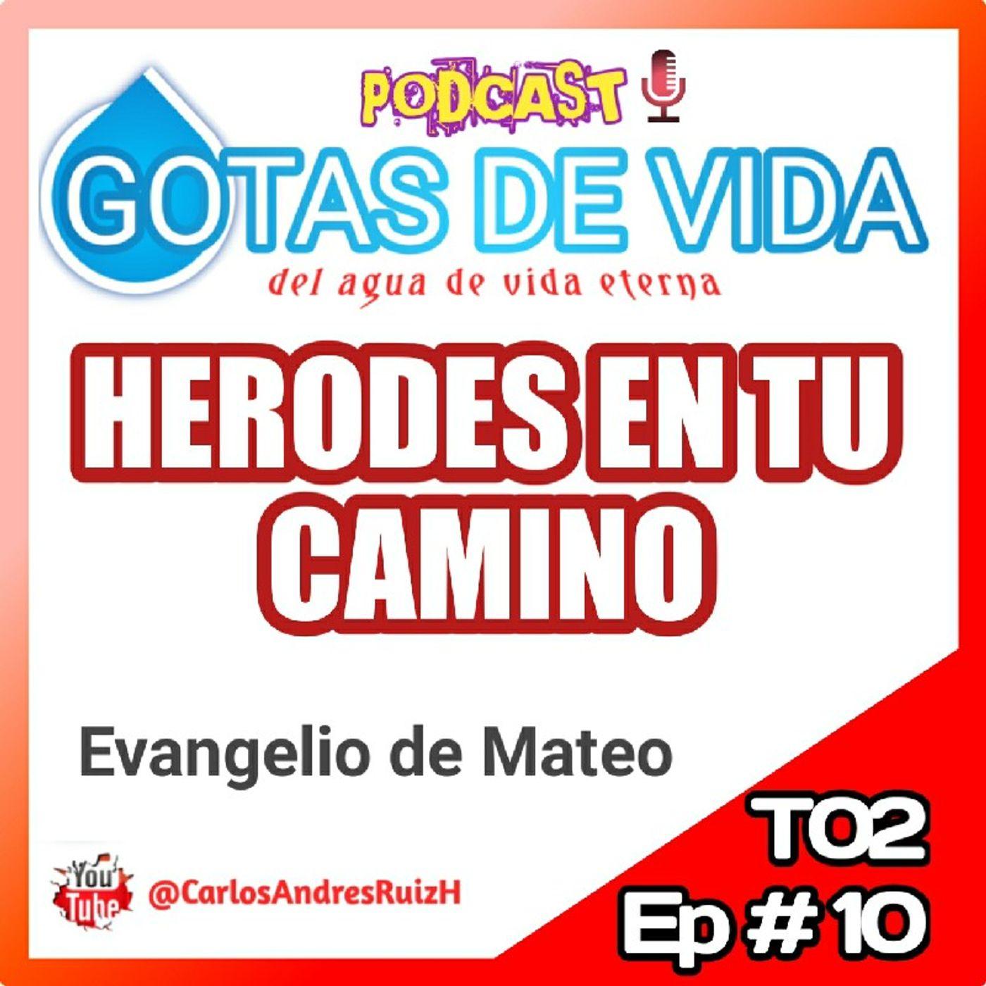 T02 Ep 10 - Herodes en tu camino