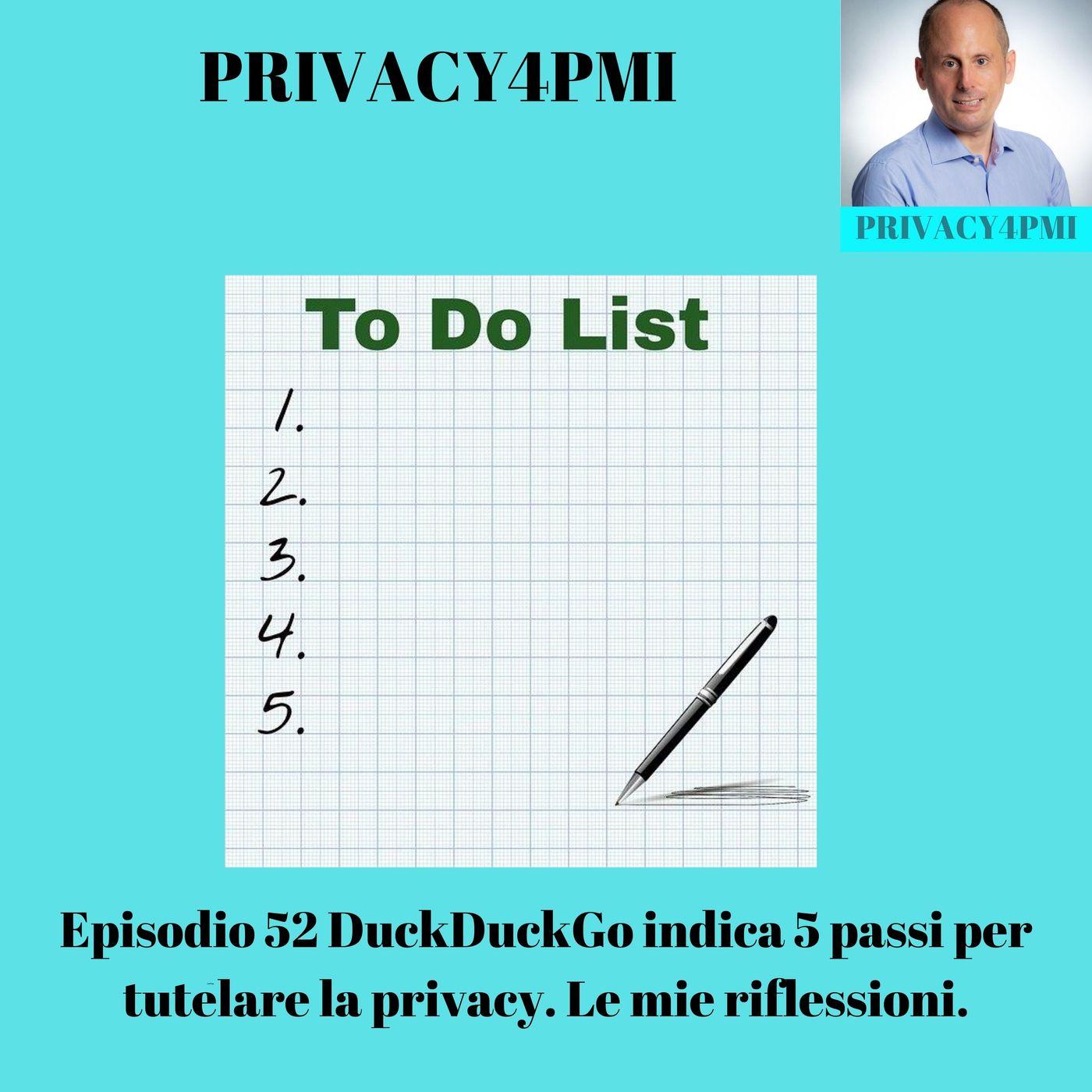 Episodio 52 DuckDuckGo indica 5 passi per tutelare la privacy. Le mie riflessioni.