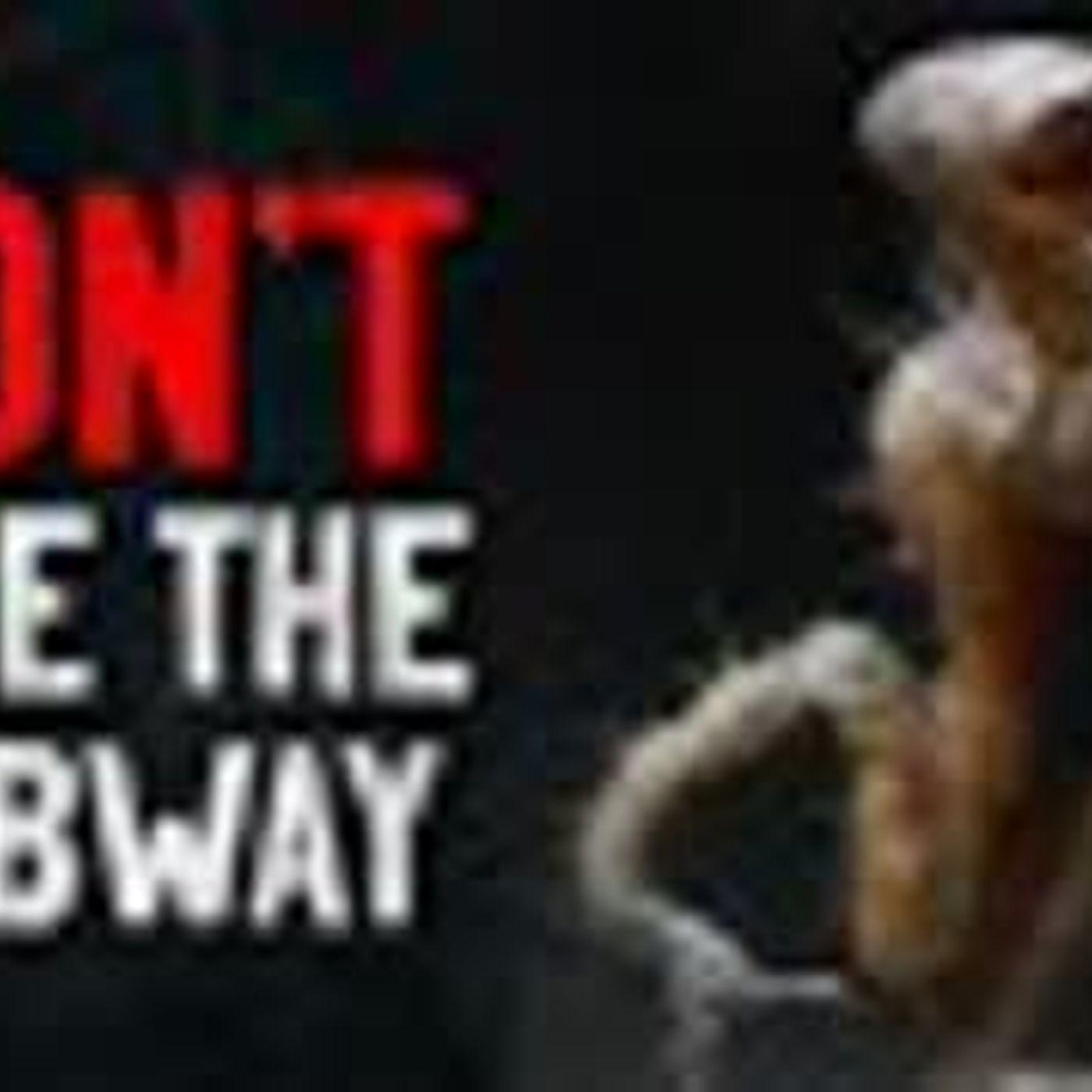 """""""DON'T Ride the Subway"""" Creepypasta"""