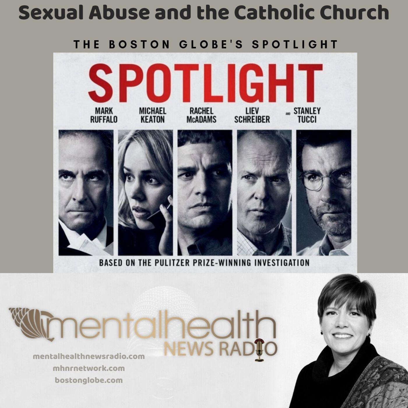 Mental Health News Radio - Sexual Abuse in the Catholic Church: The Boston Globe's Spotlight