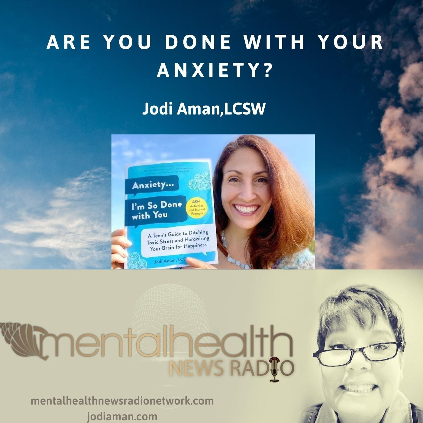 Mental Health News Radio - Are You Done with Your Anxiety?