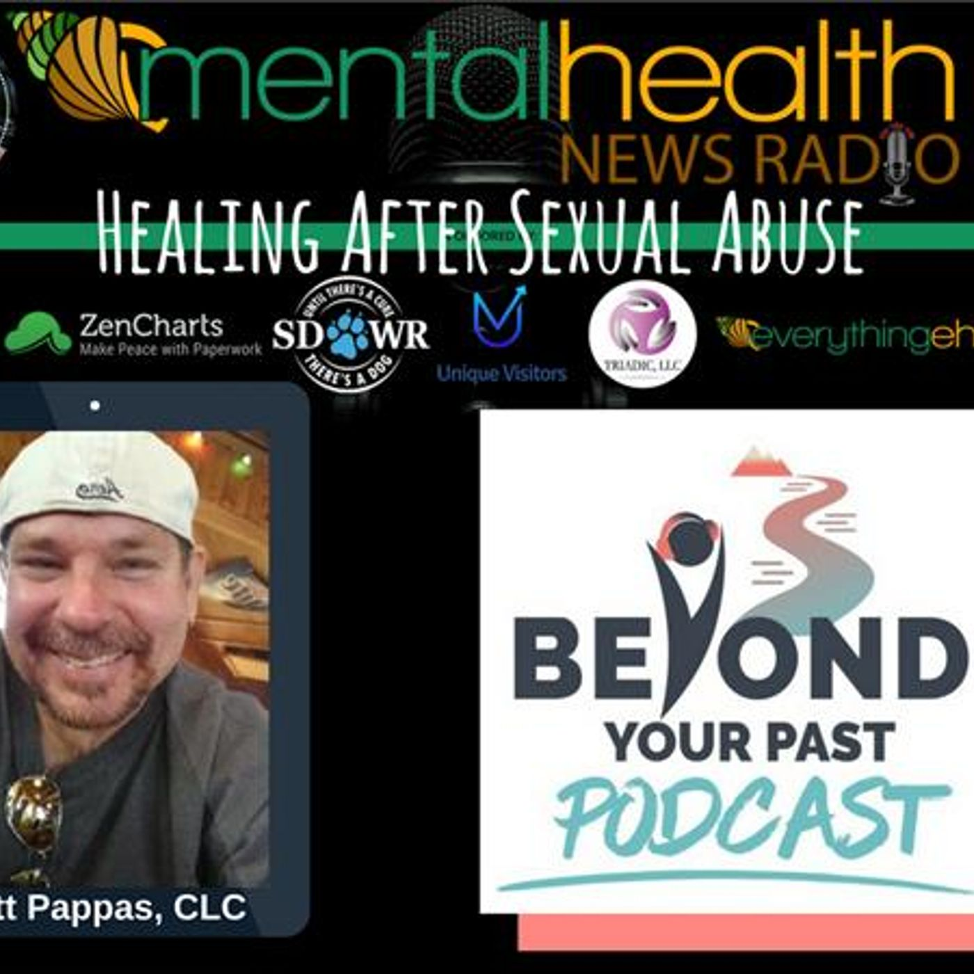 Mental Health News Radio - Beyond Your Past: Healing After Sexual Abuse with Matt Pappas