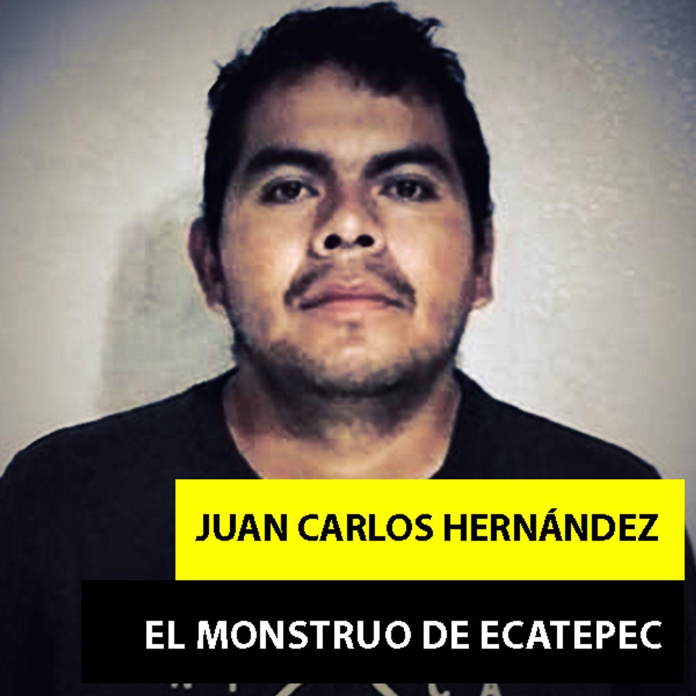 Juan Carlos Hernández   El Infame Monstruo De Ecatepec