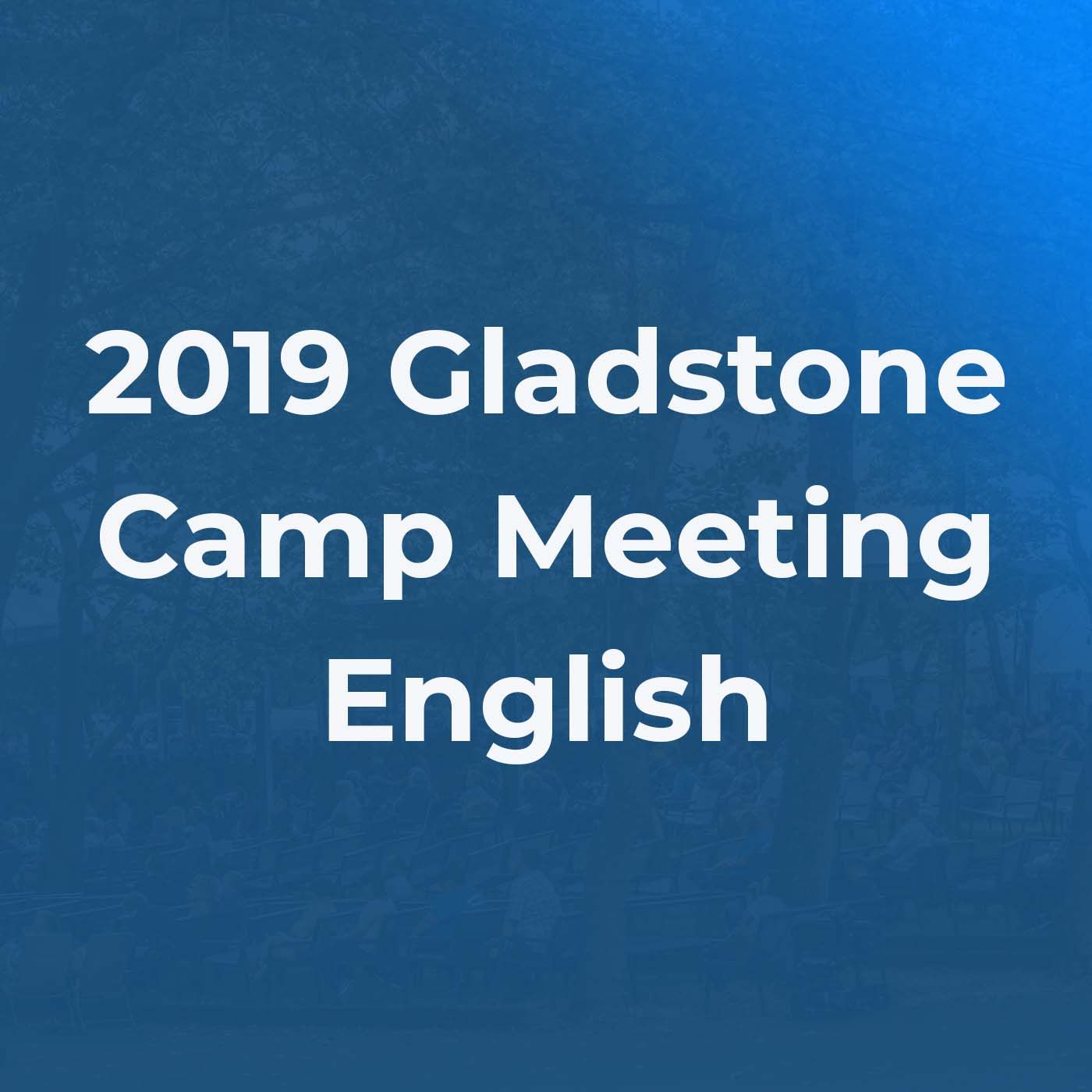 2019 Gladstone Camp Meeting